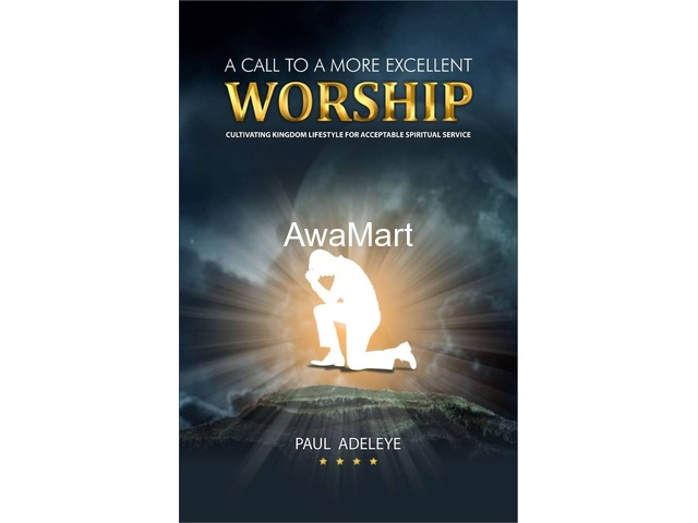 A Call To A More Excellent Worship - 4